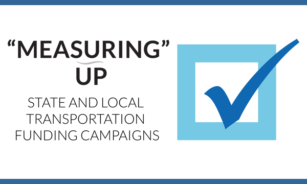 Measuring Up – State and Local Transportation Funding